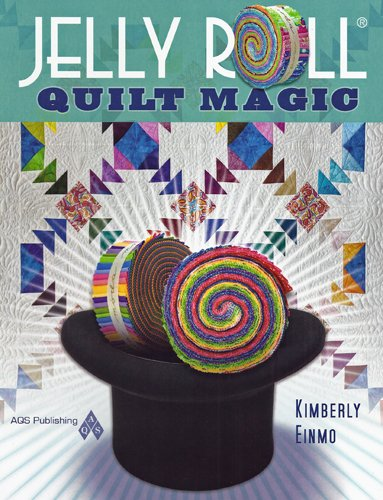 Jelly Roll Quilt Magic By Kimberly Einmo