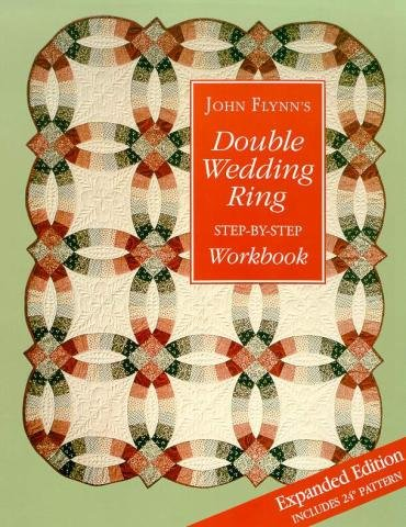 John Flynn's Double Wedding Ring Step-By-Step Workbook