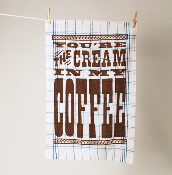 Kitchen Towel - You're the Cream in My Coffee