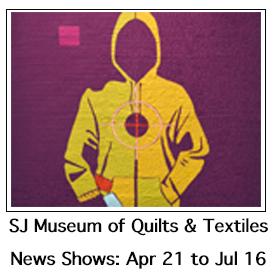 San Jose Quilt April 21 to July 16, 2017 Exhibit