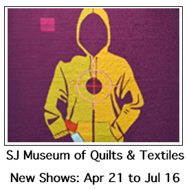 San Jose Quilt April 21 to July 16, 2017 Exhibit