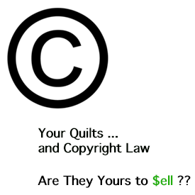 Copyright symbol. Are Your Quilts Yours to sell?