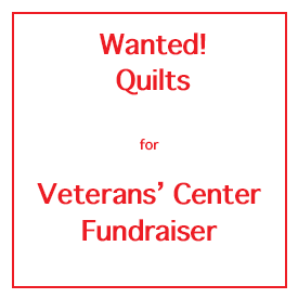 Quilts Needed for Vet Center Fundraiser