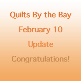 Quilt Show February 10 Update Congratulations