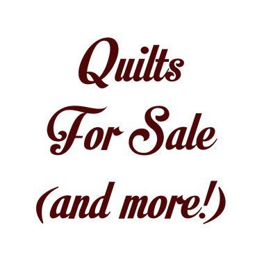 Quilts for sale, plus table runners and sample sale