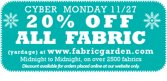 Cyber Monday November 27 20% off all fabric yardage with online order