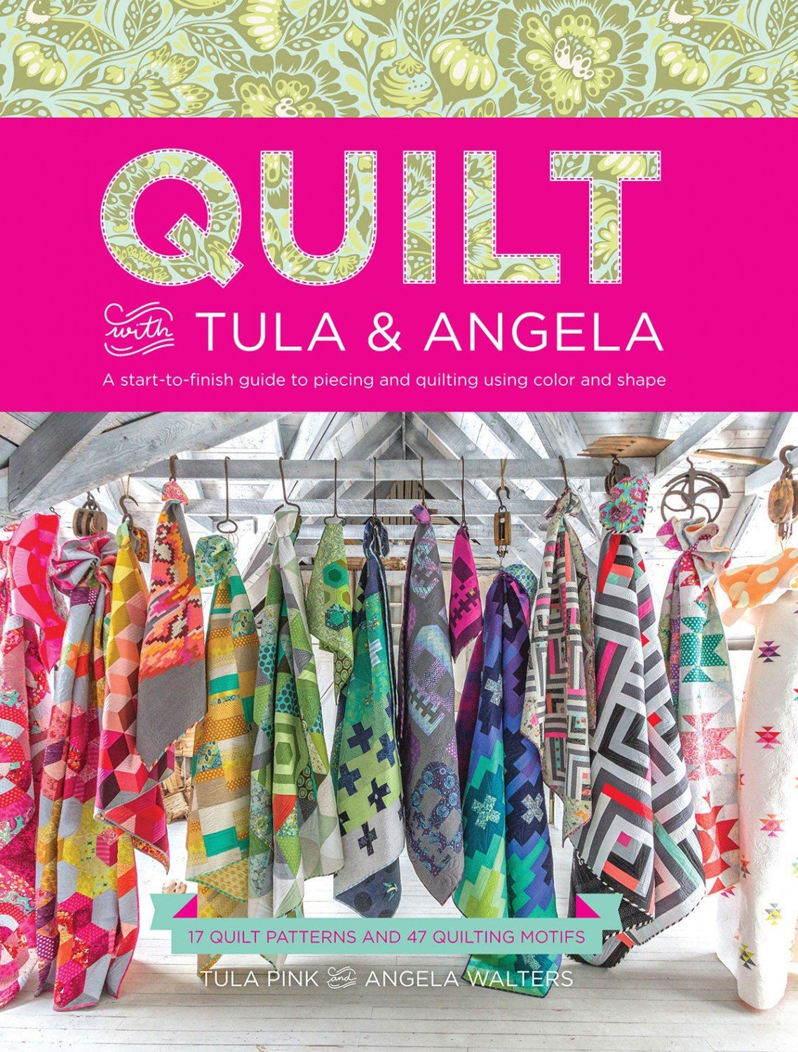 Quilt With Angela & Tula- Angela Walters & Tula Pink
