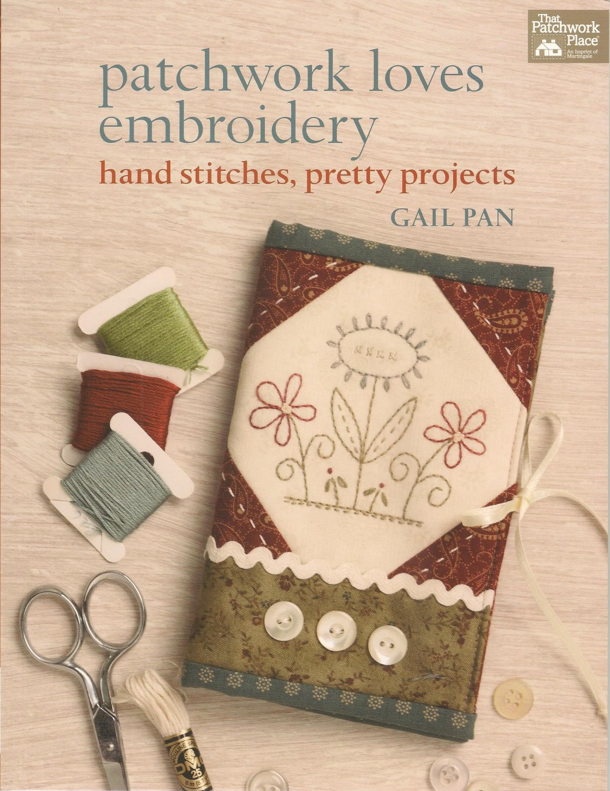 Patchwork Loves Embroidery by Gail Pan