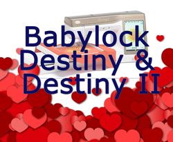 Babylock Destiny and Destiny II