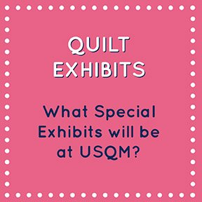 Special Quilt Exhibits