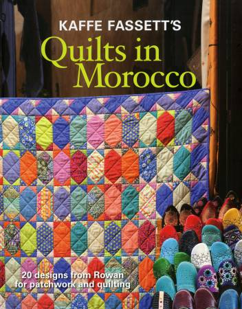 Kaffe Fassett's Quilt In Morocco - Softcover - 071514 - MAY BE RESTOCKED UPON REQUEST