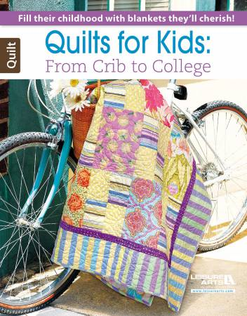 Quilts For Kids: Crib to College - Softcover